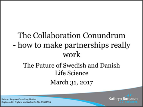 Kathryn Simpson Consulting :: The Collaboration Conundrum - The Future of Swedish and Danish Life Science March 31, 2017 presentation