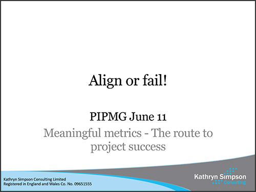 Kathryn Simpson Consulting :: Align or Fail! presentation delivered to PIPMG in June 2018